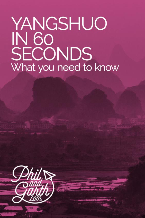 Yangshuo - What you need to know in 60 seconds
