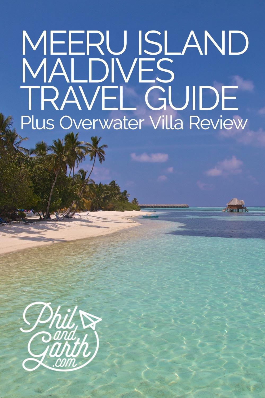 Meeru Island Resort Hotel, Maldives - Our Overwater Villa Experience