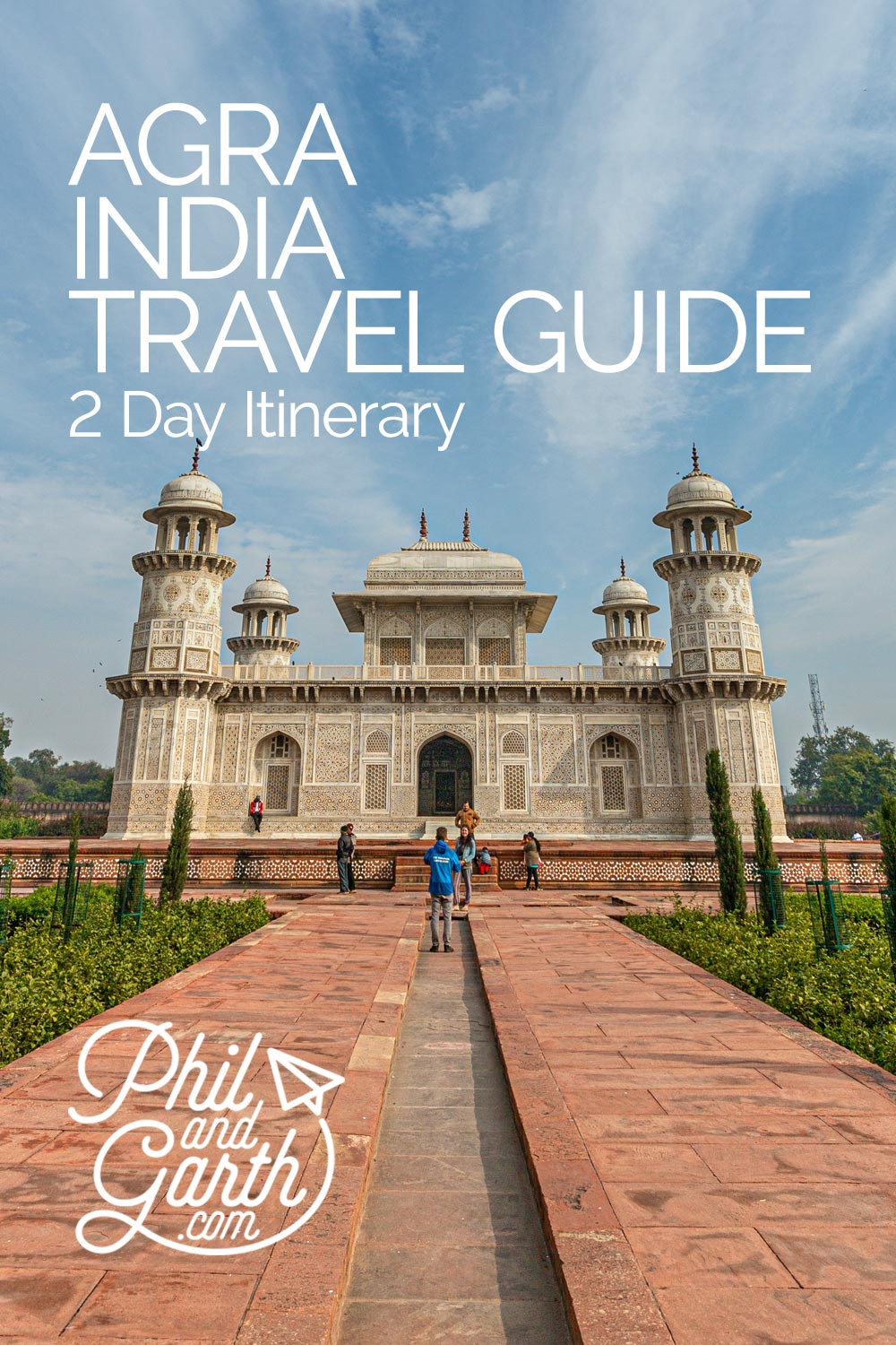 Agra Itinerary India and Travel Guide by Phil and Garth