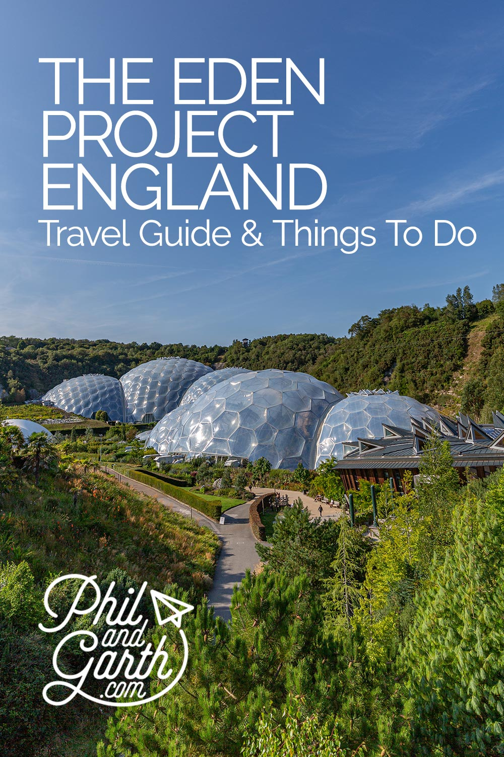 The Eden Project Travel Guide and Things To Do